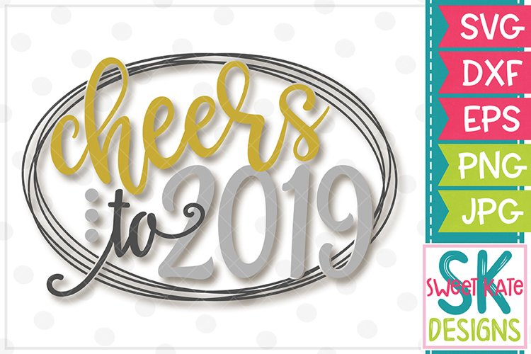 Cheers to 2019 SVG DXF EPS PNG JPG example image 1