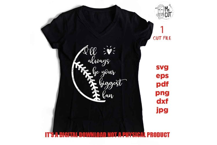 Baseball mom svg, I will always be your biggest fan svg, bas