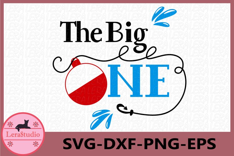 The Big One Svg, Birthday Party Quote, Family Saying example image 1