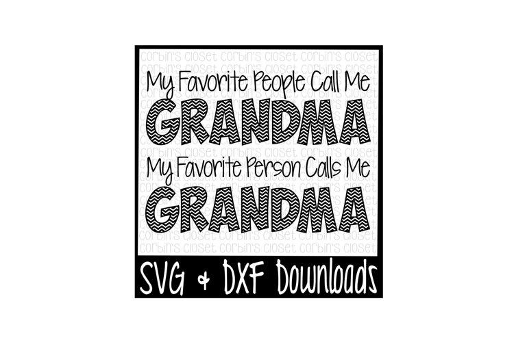 Grandma SVG * My Favorite People Call Me Grandma * My Favorite Person Calls Me Grandma Cut File example image 1