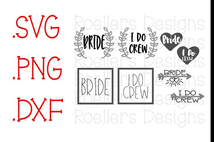 I Do Crew Svg, I Do Crew DXF, SVG, DXF, Cricut, Bride svg, Bridesmaid svg, Wedding Svg, Bachelorette Svg, yes, i do, wifey, Roeller, bridal