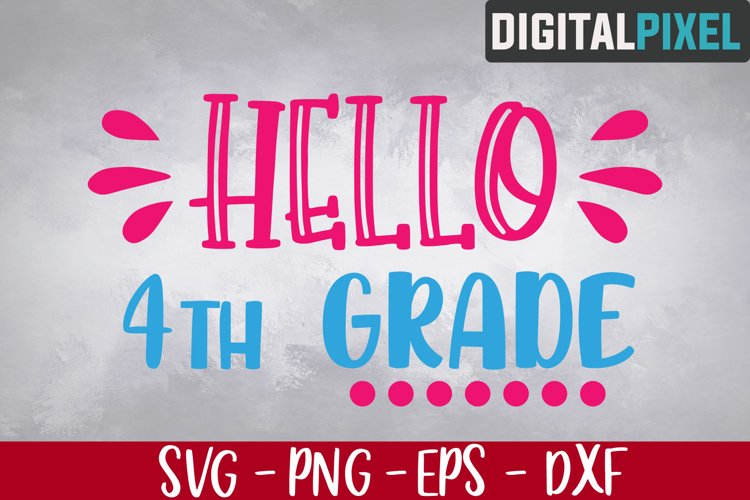 Hello 4th Grade Svg, Back to School Svg, Fourth Grade Svg example image 1