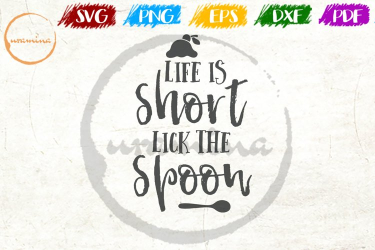 Life Is Short Lick The Spoon Kitchen Quote Art example image 1