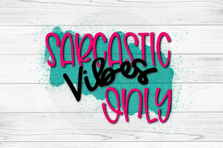 Sarcastic Vibes Only example image 1