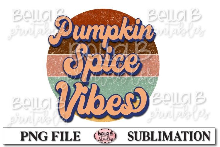 Pumpkin Spice Vibes Sublimation Design, Vintage, Retro Fall example image 1