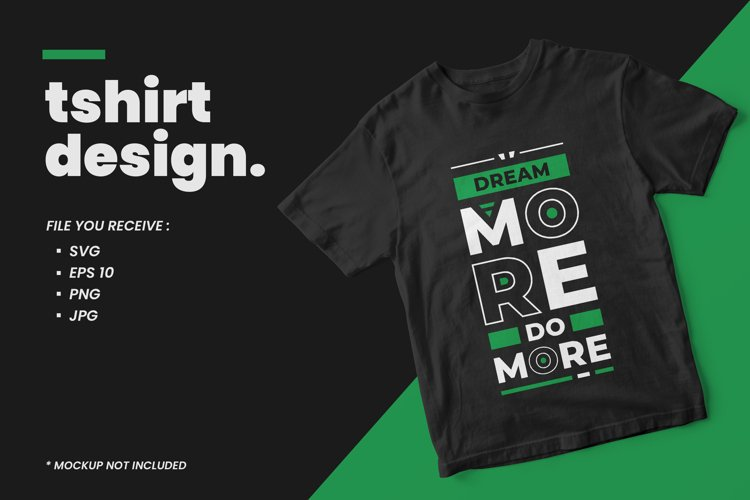 Dream more do more modern quotes t shirt design