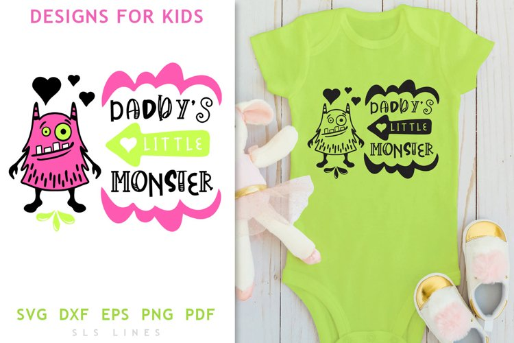 Baby & Toddler Designs SVG - Daddys Little Monster PNG