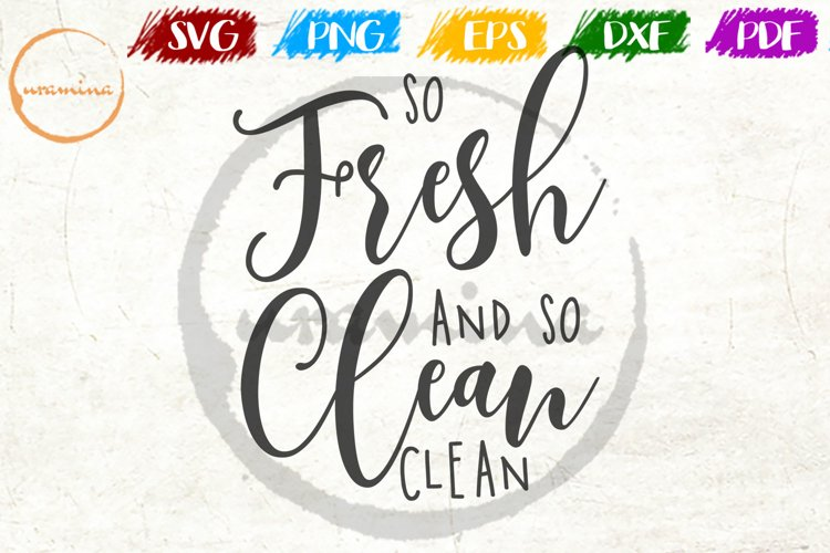 So Fresh And So Clean Clean Bathroom Quote Art example image 1