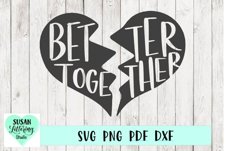 Better Together Broken Heart SVG   Matching, Couple Design example image 1