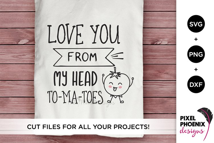 Love you from my head To-Ma-Toes - Kitchen SVG example image 1