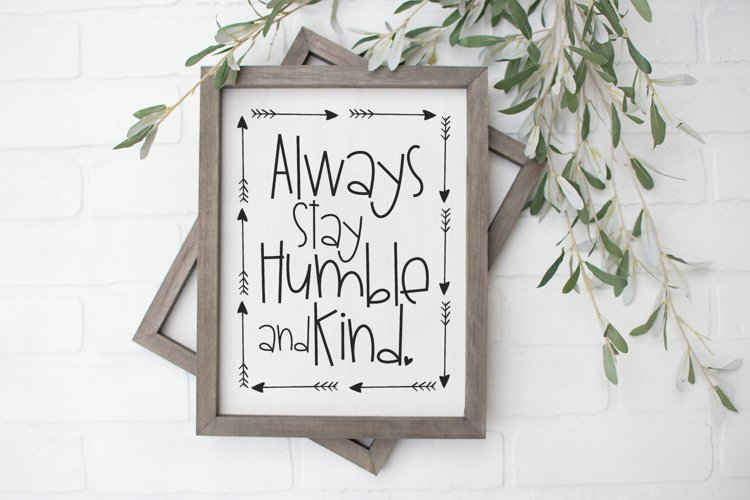 Inspirational Quote - Always Stay Humble And Kind SVG example image 1