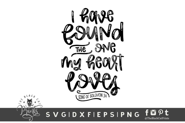 I Have Found The One My Heart Loves SVG | Bible Verse SVG
