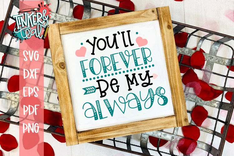 You'll Forever Be My Always Valentine SVG example image 1