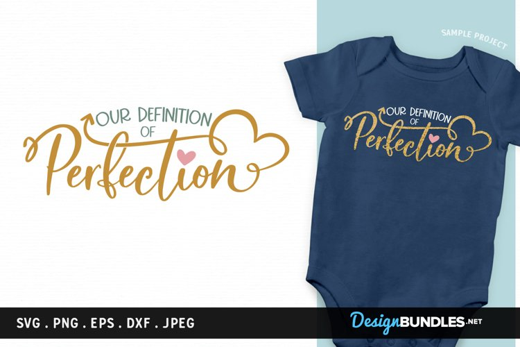 Our definition of Perfection - svg, printable for baby example