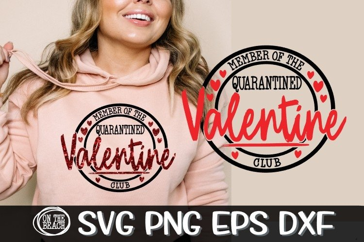 Member Of The Quarantined Valentine Club - SVG PNG DXF EPS example image 1