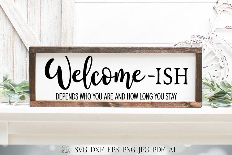 Welcome - Ish| Farmhouse Entry Sign Design | Welcomeish example image 1