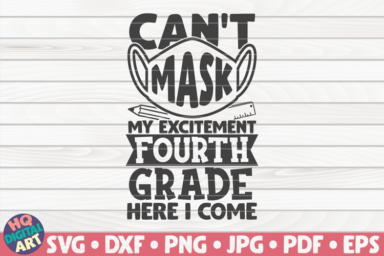Can't mask my excitement Fourth grade here I come SVG example image 1
