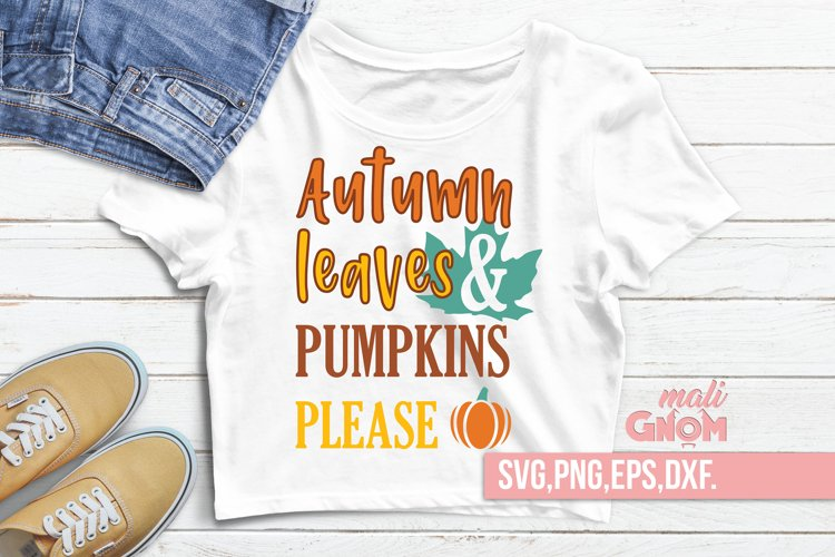 Autumn leaves and pumpkins please, Autumn sign, Fall saying example image 1