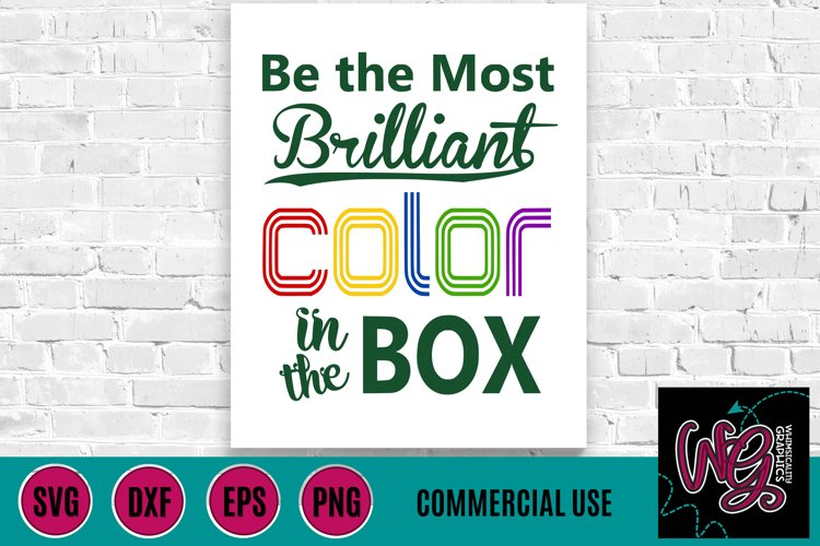 Be the Most Brilliant Color in the Box SVG, DXF, PNG, EPS