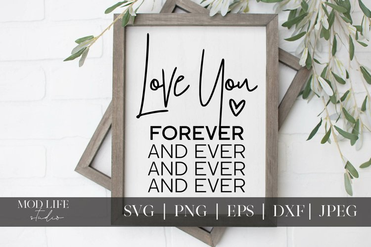 Love You Forever and Ever SVG Cut File - SVG PNG JPEG DXF