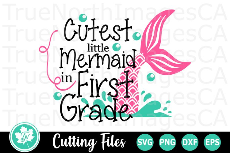 Cutest Little Mermaid in First Grade - A School SVG Cut File example image 1