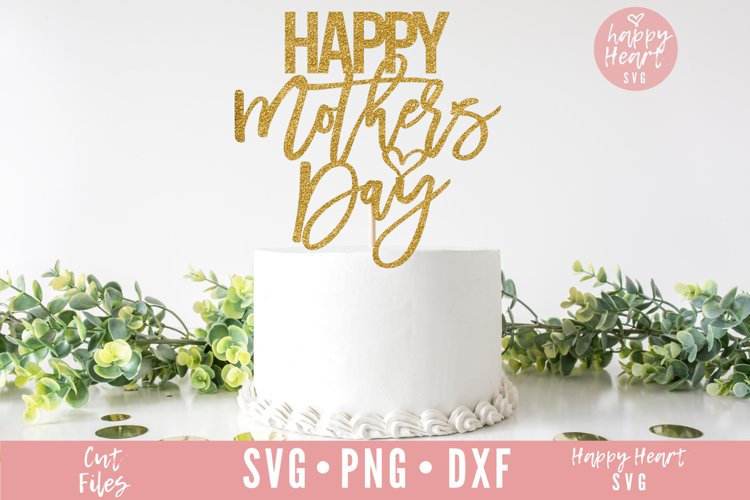 Happy Mothers Day Cake Topper SVG - Mothers Day Cake Topper