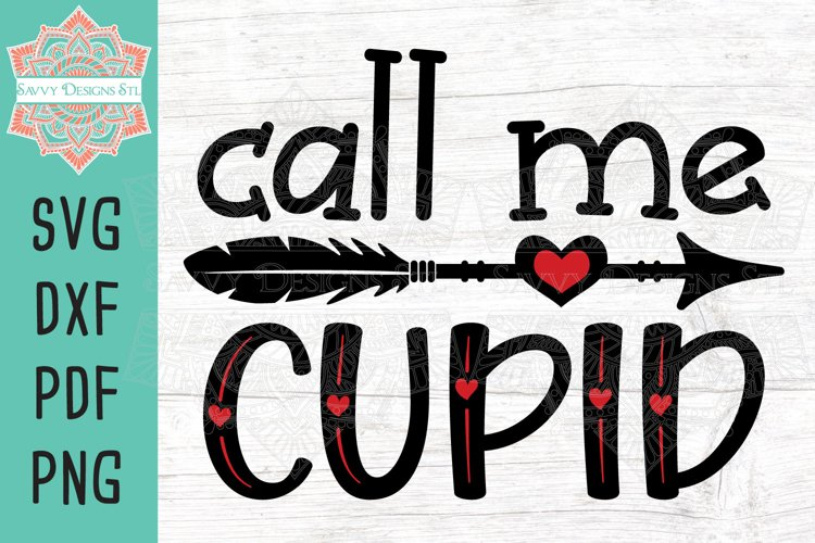 Call Me Cupid SVG Layered Cut File