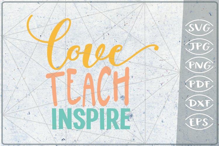 Love Teach Inspire SVG Cutting File-Teacher SVG Cutting File example image 1