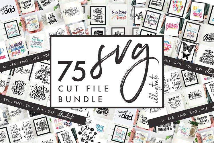 75 SVG Quotes, SVG cut file Bundle, SVG Quotes, SVG Bundle