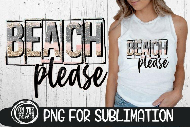 Beach Please - Pastel - Glitter - 300 DPI PNG Sublimation