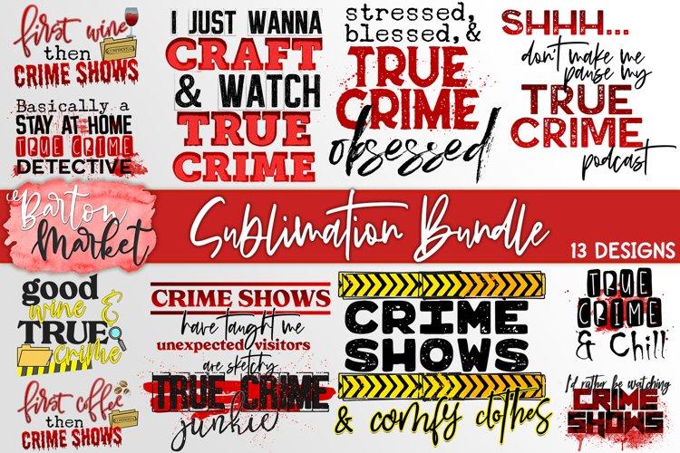 True Crime Bundle for Sublimation