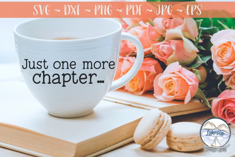 Just One More Chapter - Book Lover SVG example image 1