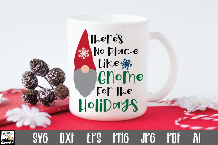 There's No Place Like Gnome for the Holidays SVG Cut File example image 1