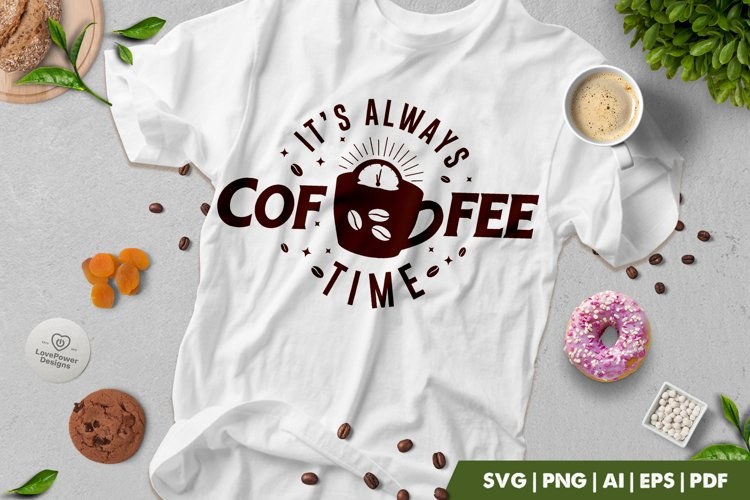 Coffee SVG   Its Always Coffee Time SVG   Coffee Quotes SVG example image 1