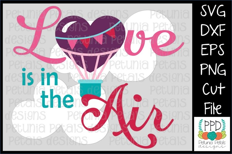 Love is in the Hot Air Balloon SVG 11262 example image 1