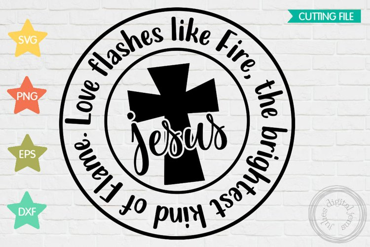 Jesus, Love flashes like fire Christian SVG example