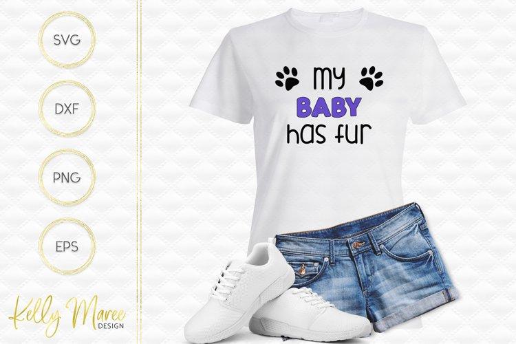 My Baby Has Fur SVG File | Dog SVG