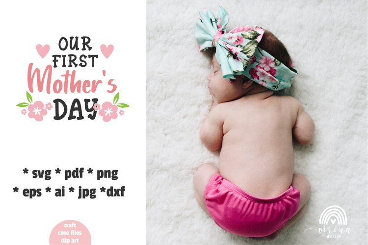 MOTHERS DAY Quote - SVG DXF PNG. Our 1st Mothers day SVG