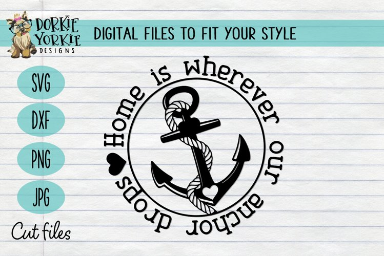 Home is wherever our anchor drops - quote - SVG cut file example image 1