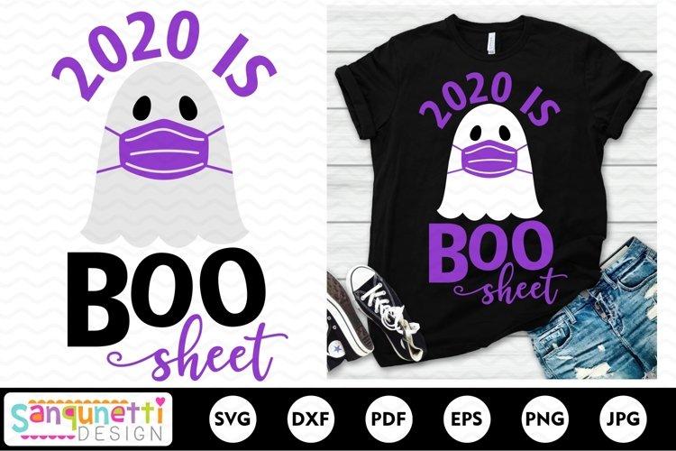 2020 is Boo Sheet Halloween svg, funny Halloween