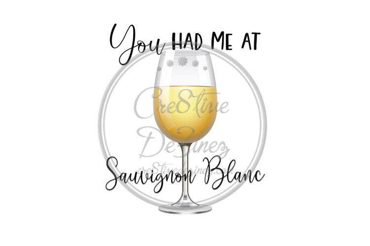 You Had Me at Sauvignon Blanc- Wine Drink Pun - Sublimation example image 1