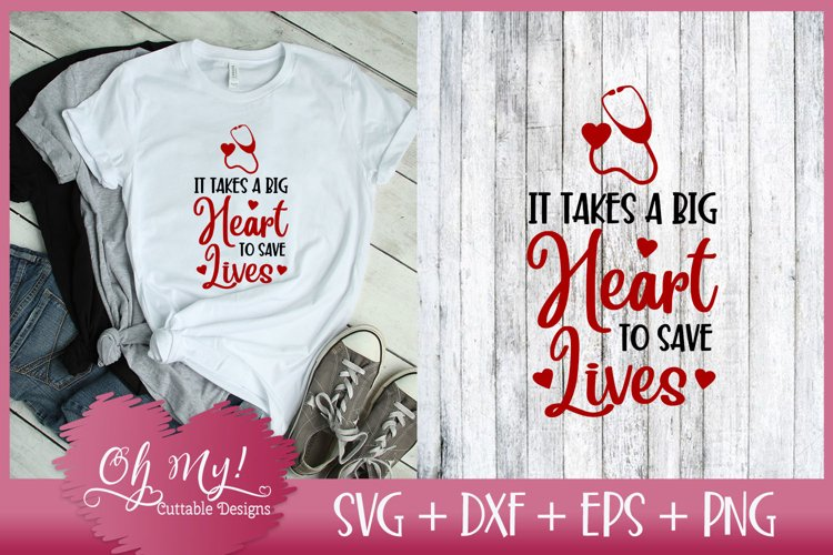 It Takes a Big Heart To Save Lives - SVG DXF EPS PNG