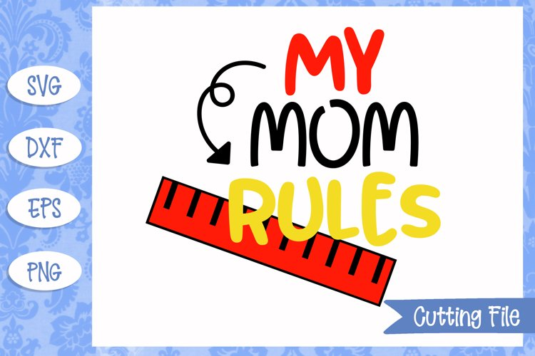 My mom rules SVG File example image 1