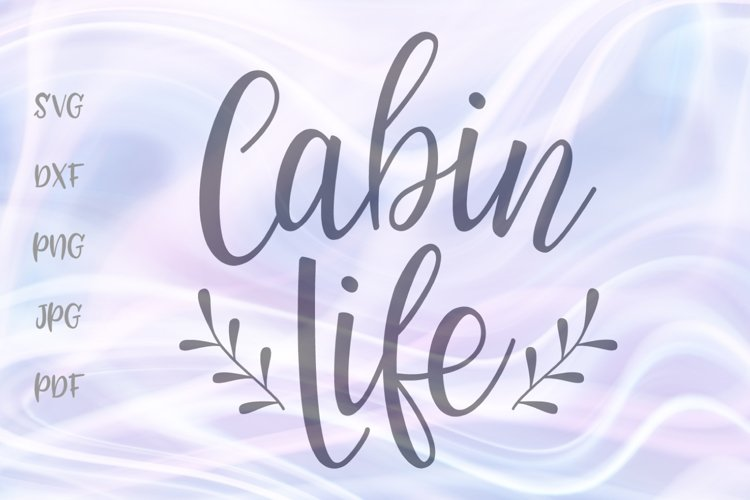 Cabin Life Cottage Wall Decor Sign Farm House Cut File SVG example image 1