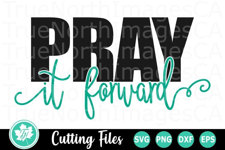 Pray it Forward - A Religious SVG Cut File