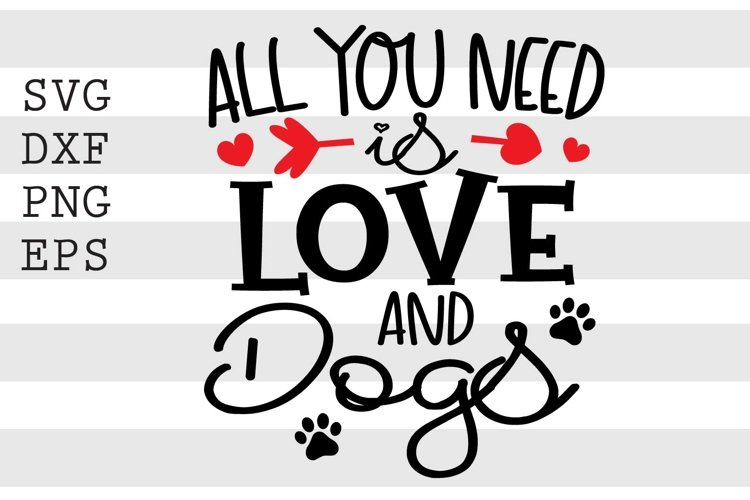 All You Need Is Love And The Dogs SVG