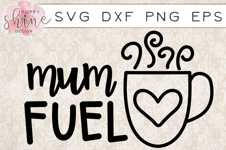 Mum Fuel SVG PNG EPS DXF Cutting Files