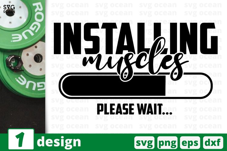 INSTALLING MUSCLES PLEASE WAIT SVG CUT FILE   Fitness quote example image 1