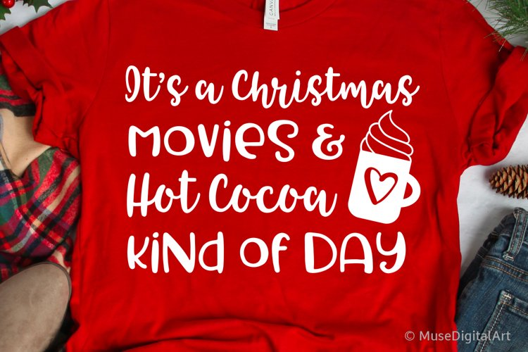 It's Christmas Movies and Hot Cocoa Kind of Day Svg File example image 1