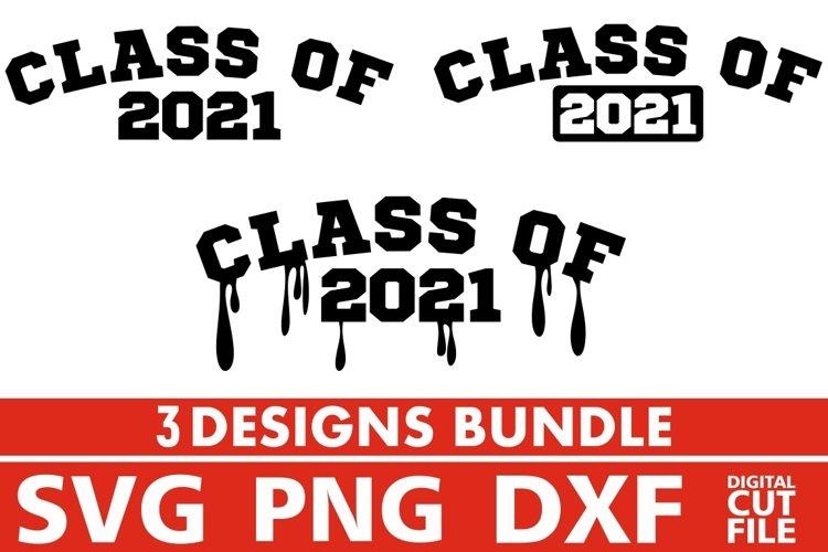 3x Class of 2021 svg, Graffiti, Grad, School, Teacher svg example image 1